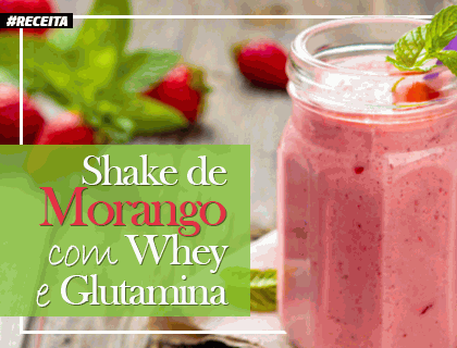 Receita Shake de Morango com Whey e Glutamina